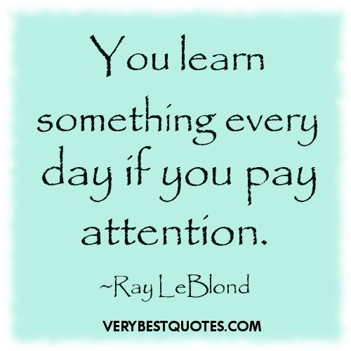 splendid-learn-inspirational-quotes-about-education-something-every-day-into-pay-attention-very-best-thought-powerful.jpg